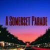 A Somerset Parade