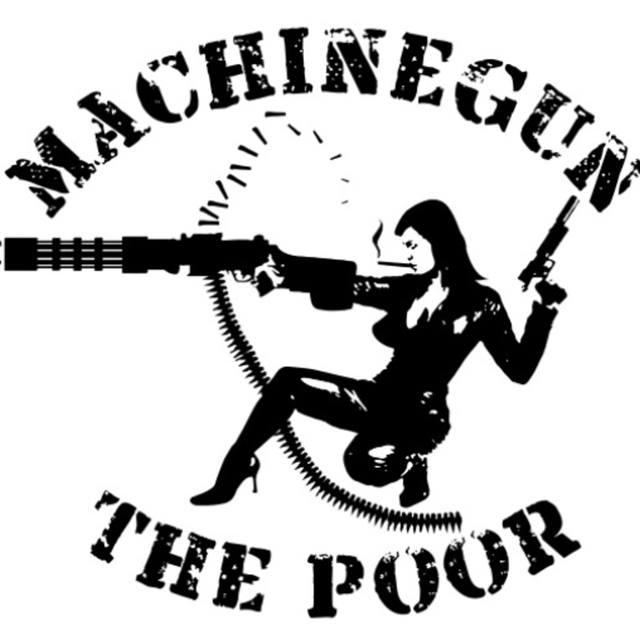 Machinegun The Poor
