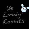 Us Lonely Rabbits