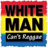 White Man Can't Reggae